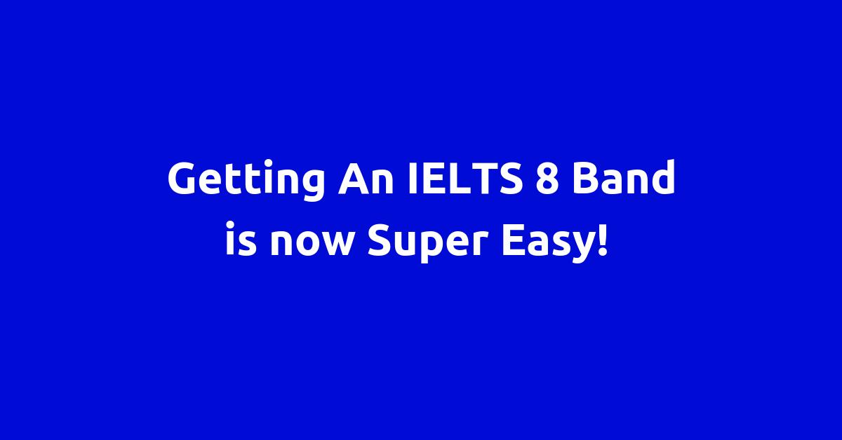IELTS 8 Band
