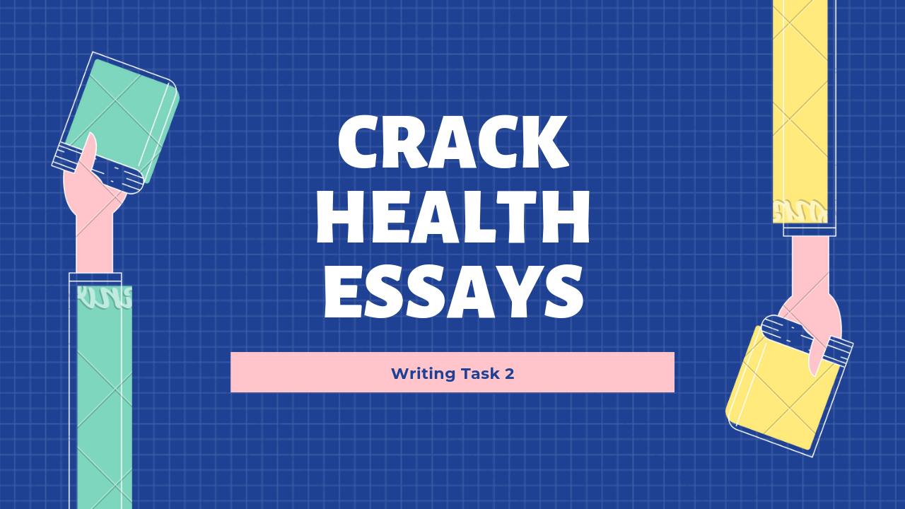 How To Crack Health Essays For Ielts Writing Task  My School Essay In English Topic English Essay How To Crack Health Essays For Ielts Writing Task  E Business Essay also Short Essays In English