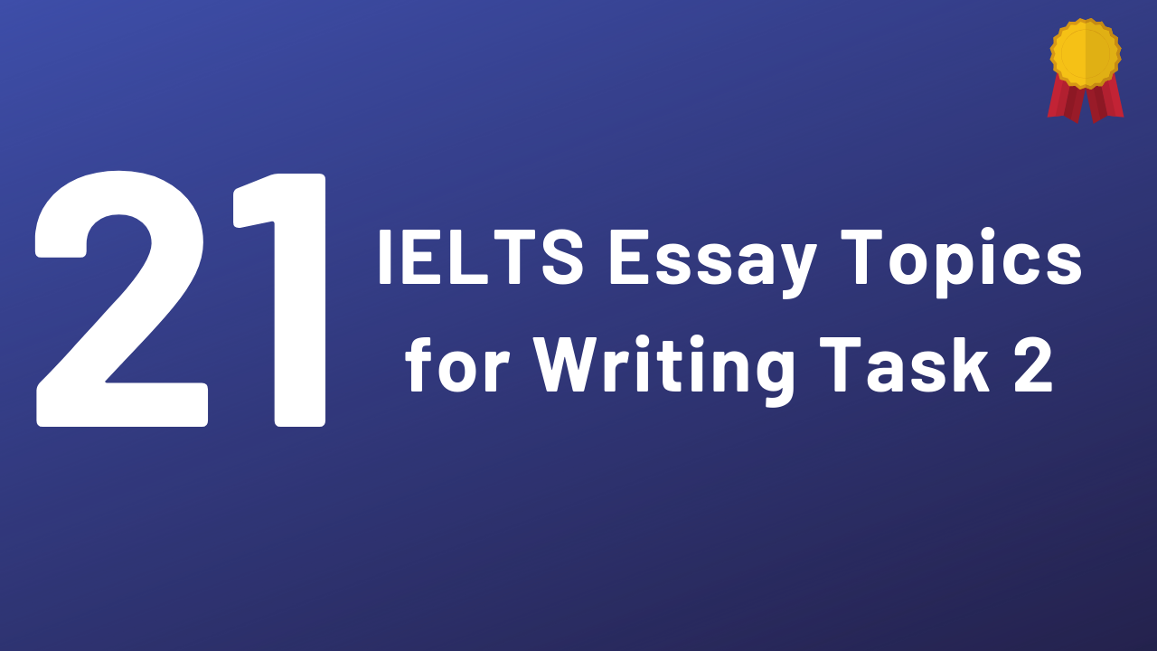 IELTS Essay Topics for Writing Task 2