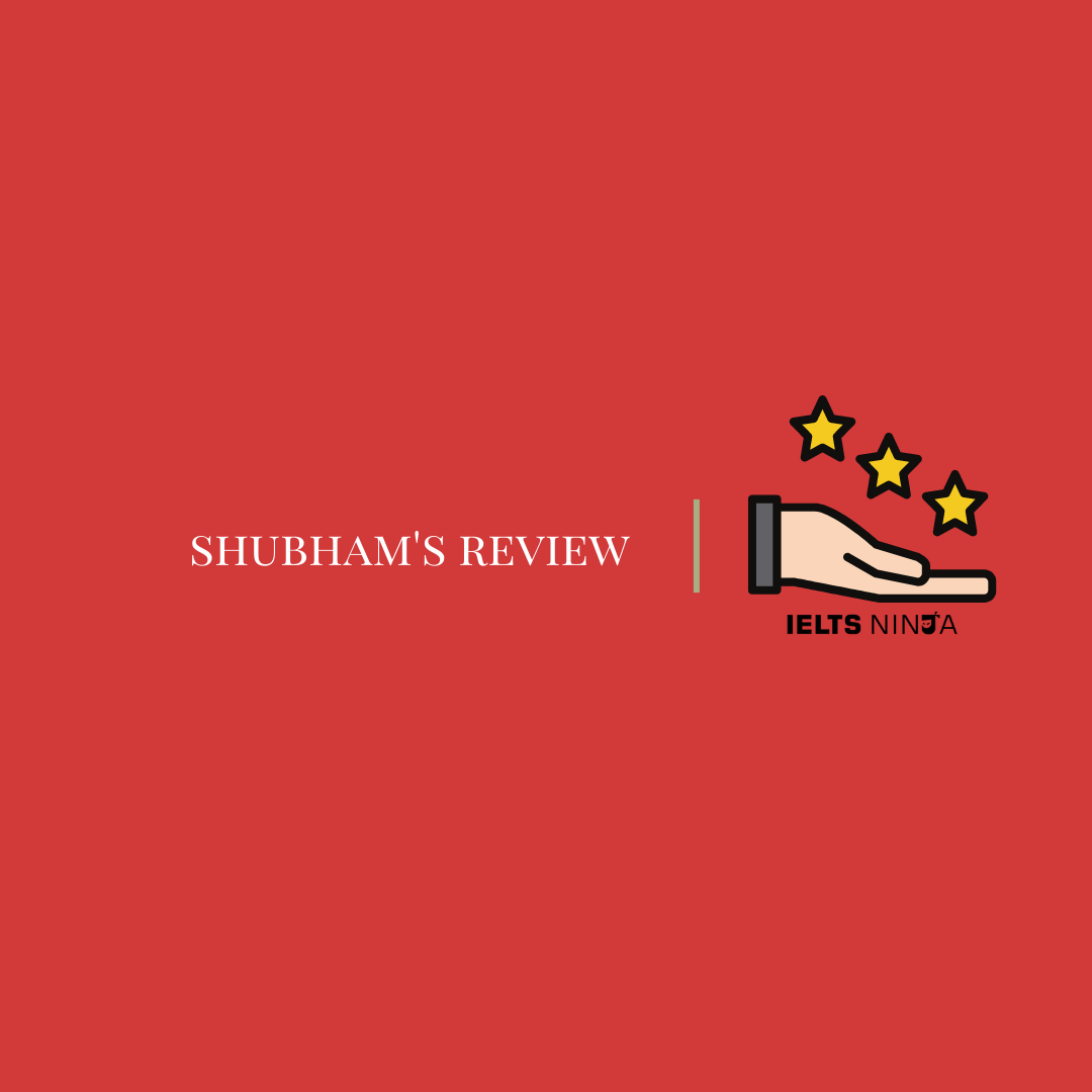 Shubham's Experience With The Best IELTS Online Coaching Providing Portal IELTS Ninja